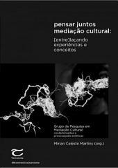 Pensar juntos mediação cultural: [entre]laçando experiências e conceitos