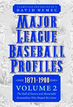 Major League Baseball Profiles  1871 1900  Volume 2 PDF