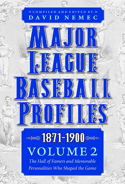 Major League Baseball Profiles  1871 1900  Volume 2