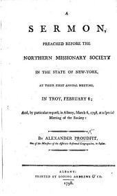 A Sermon [on Mark xvi. 15] preached before the Northern Missionary Society, in the State of New York, at their first Annual Meeting in Troy, etc