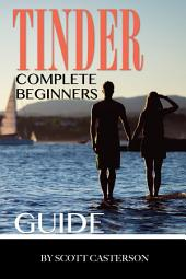 Tinder Complete Beginners Guide