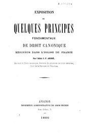 Exposition de quelques principes fondamentaux de droit canonique méconnus dans l'église de France