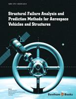 Structural Failure Analysis and Prediction Methods for Aerospace Vehicles and Structures PDF