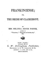 Frankincense, Or, The Bride of Clairemont