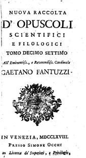 Nuova Raccolta d'opuscoli scientifici e filologici (cominciata da Angelo Calogera e continuata da Fortunata Mandelli.)
