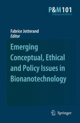 Emerging Conceptual, Ethical and Policy Issues in Bionanotechnology