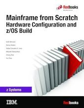 Mainframe from Scratch: Hardware Configuration and z/OS Build