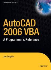 AutoCAD 2006 VBA: A Programmer's Reference, Edition 2