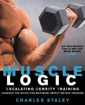 Muscle Logic: Escalating Density Training
