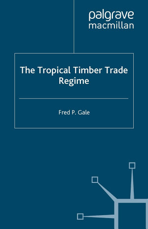 The Tropical Timber Trade Regime