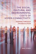 The Social, Cultural and Environmental Costs of Hyper-Connectivity