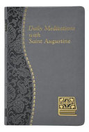 Daily Meditations with St. Augustine: Minute Meditations for Every Day Taken from the Writings of Saint Augustine