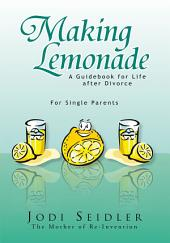 Making Lemonade: A Guidebook for Life after Divorce