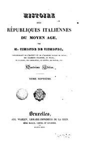 Histoire des Republiques Italiennes du Moyen Age, 7-8: Volume13