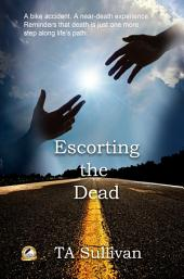 Escorting the Dead: My Life as a Psychopomp