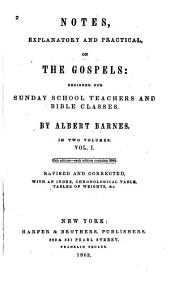 Notes, Explanatory and Practical, on the Gospels: Designed for Sunday School Teachers and Bible Classes