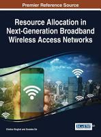 Resource Allocation in Next Generation Broadband Wireless Access Networks PDF
