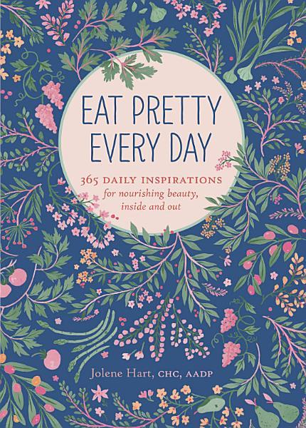Eat Pretty Every Day PDF