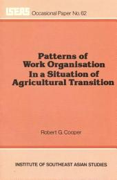 Patterns of Work Organisation in a Situation of Agricultural Transition: Their Implications for Development Plans in Hmong Opium Producing Villages in Northern Thailand