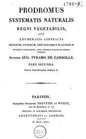 Prodromus systematis naturalis regni vegetabilis, sive Enumeratio contracta ordinum generum specierumque plantarum huc usque cognitarum, juxta methodi naturalis normas digesta: Volume 2