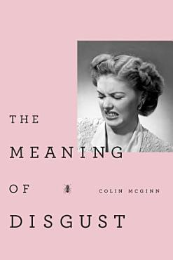 The Meaning of Disgust PDF