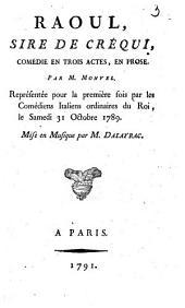 Raoul, sire de Créqui: comédie en trois actes, en prose