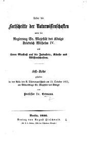 Ueber die Fortschritte der Naturwissenschaften unter der Regierung Sr. Majestät des Königs Friedrich Wilhelm IV., etc