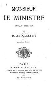 Monsieur le ministre: roman parisien