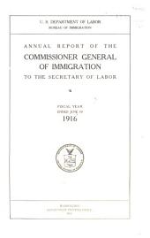 Annual Report of the Commissioner-General of Immigration to the Secretary of Commerce and Labor for the Fiscal Year Ended ...
