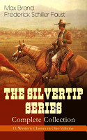 THE SILVERTIP SERIES     Complete Collection  11 Western Classics in One Volume PDF