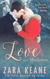 Love and Mistletoe: (Ballybeg, Book 4)