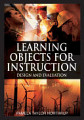 Learning Objects for Instruction  Design and Evaluation