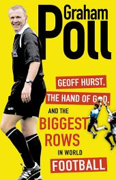 Geoff Hurst, the Hand of God and the Biggest Rows in World Football