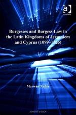 Burgesses and Burgess Law in the Latin Kingdoms of Jerusalem and Cyprus (1099-1325)