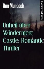 Unheil über Windermere Castle: Romantic Thriller: Cassiopeiapress Spannung