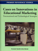 Cases on Innovations in Educational Marketing