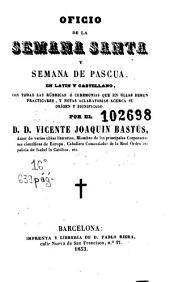 Oficio de la Semana Santa y semana de Pascua: en latin y castellano