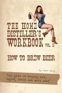 The Home Distiller S Workbook Vol II