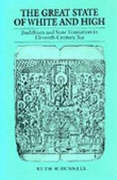 The Great State of White and High: Buddhism and State Formation in Eleventh-Century Xia