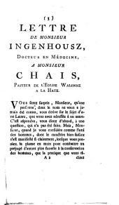 Lettre de Monsieur Ingenhousz ... a Monsieur Chais ... au sujet d'une brochure, contenant sa lettre à Mr. Sutherland, & une Réponse de Mr. Sutherlan à Mr. Chais, sur la nouvelle méthode d'inoculer la petite verole