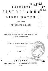 Herodoti Historiarum libri novem: accedit libellus de vita Homeri et index historicus, Volume 1