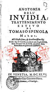 Anotomia dell'inuidia; trattenimento estiuo di Tomaso Spinola Marmi. ..