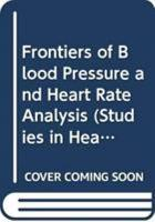 Frontiers of Blood Pressure and Heart Rate Analysis PDF