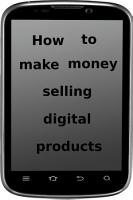 How to make money selling digital products PDF