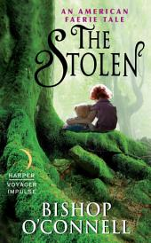 The Stolen : An American Faerie Tale
