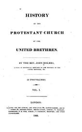 History of the Protestant Church of the United Brethren: Volume 1