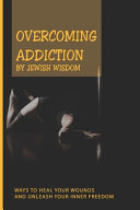 Overcoming Addiction By Jewish Wisdom PDF