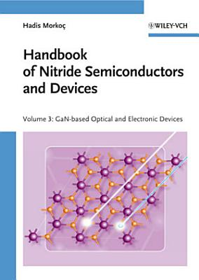 Handbook of Nitride Semiconductors and Devices  GaN based Optical and Electronic Devices