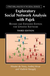 Exploratory Social Network Analysis with Pajek: Revised and Expanded Edition for Updated Software, Edition 3