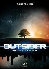OUTSIDER - Parte Due: Il risveglio